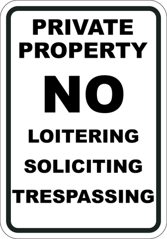Private Property No Loitering - Soliciting