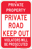"Private Road - Keep Out, 12""x18"", Commercial Aluminum, 3M High Pris Reflective Sheeting, - Sign Wise"