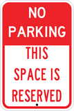 No Parking - This Space Is Reserved - Sign Wise