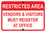 Restricted Area - Vendors & Visitors Must Register At Office - Sign Wise