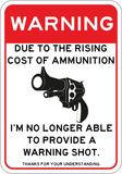 Rising Cost of Ammo - No Warning Shot - Sign Wise