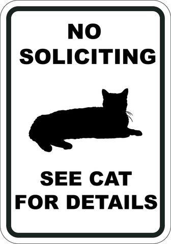 No Soliciting - See Cat for Details - Sign Wise