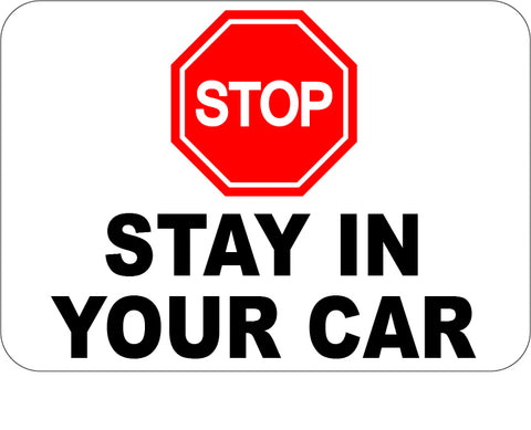 Stop - Stay In Your Car