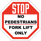 Stop No Pedestrians - Forklift Only