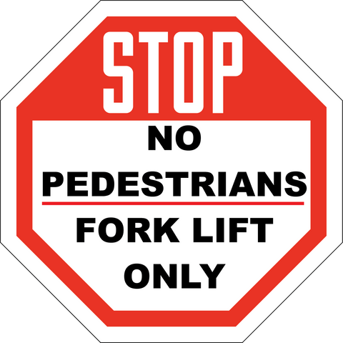 Stop No Pedestrians - Forklift Only - Sign Wise