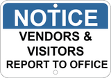 Notice- Vendors & Visitors Report To Office - Sign Wise