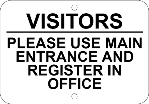 Visitors Please Use Main Entrance and Register In Office - Sign Wise