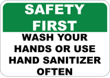 Safety First - Wash Your Hands or Use Hand Sanitizer Often - Sign Wise