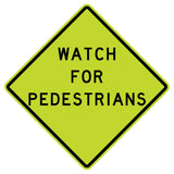 Watch For Pedestrians - Sign Wise