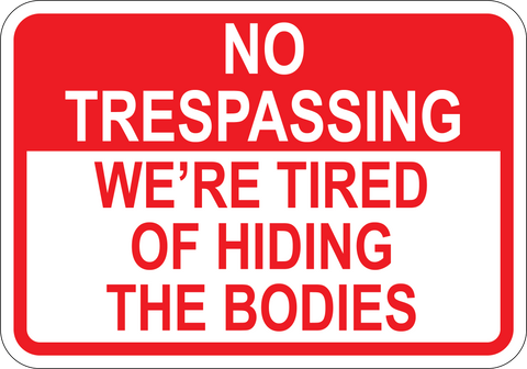 We're Tired Of Hiding The Bodies - Sign Wise