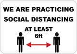 We Are Practicing Social Distancing - Sign Wise