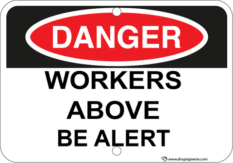 Workers Above Be Alert - Sign Wise