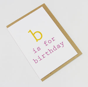 b is for birthday (yellow/pink) A6 Card-Gift Card-white linen-dear mabel