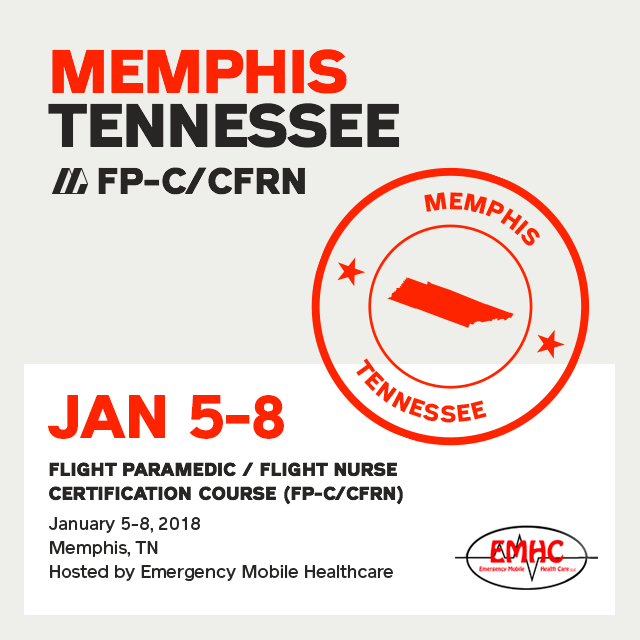 [Archive] Flight Paramedic Prep - Tennessee Jan 2018 - (FP-C/CFRN/CCP-C)
