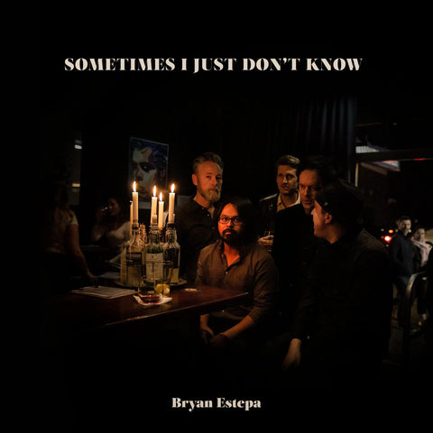 Bryan Estepa - Sometimes I Just Don't Know