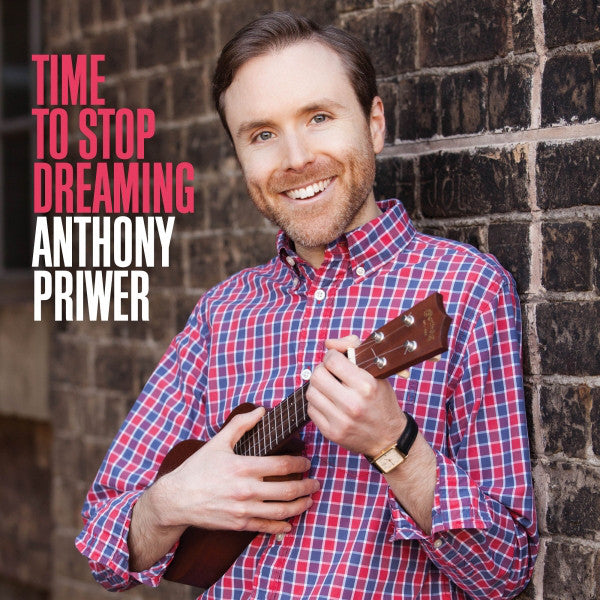 Anthony Priwer ‎- Time to Stop Dreaming