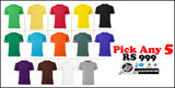 Pick any 5 Round Neck T shirts