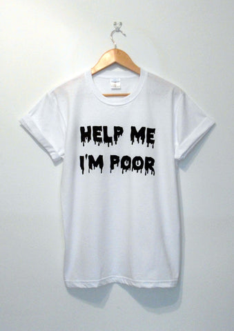 'Help Me I'm Poor' Void and Worth White T-Shirt