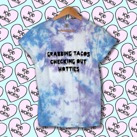 Tie-Dyed 'Grabbing Tacos Checking Out Hotties' Void and Worth T-shirt
