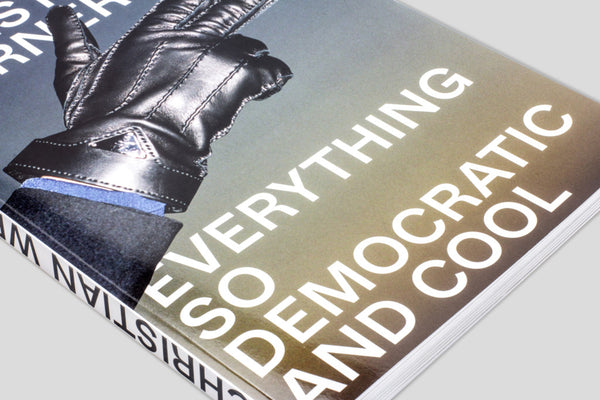 Everything so democratic and cool, Christian Werner