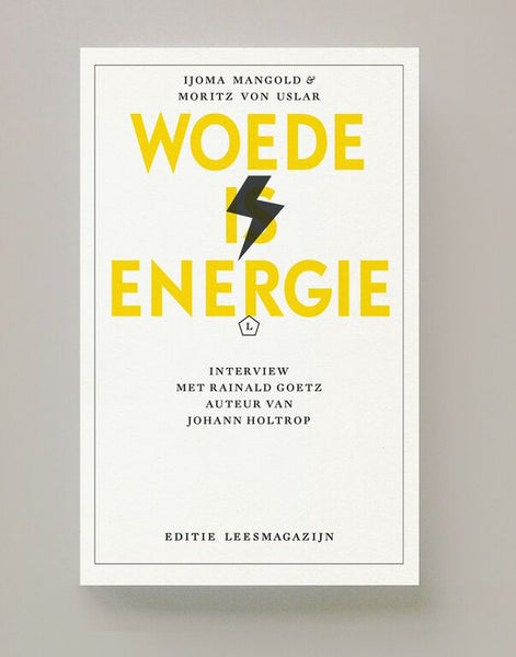 Woede is energie, Moritz von Uslar, Ijoma Mangold