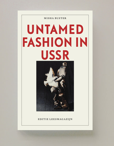 Untamed Fashion in the USSR, Misha Buster