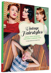 Vintage Hairstyles: Simple Steps for Retro Hair with a Modern Twist (Hardback) | Emma Sundh & Sarah Wing