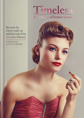 Timeless: A Century of Iconic Looks by Louise Young & Lou Sheppard (Hardback)