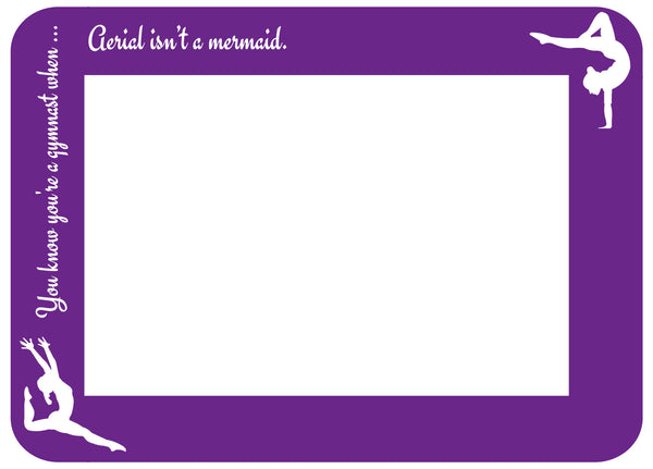 "4x6 Fodeez Frames ""You know you're a gymnast when . . . "" - Pack of 5 - Fodeez® Adhesive Display Frames / Dry Erase Boards  - 8"