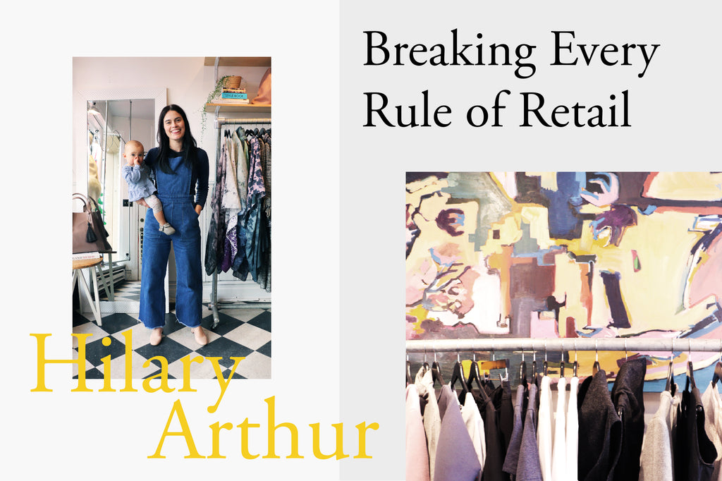 Hilary Arthur: Breaking Every Rule of Retail