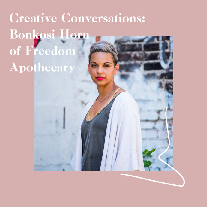Bonkosi Horn of Freedom Apothecary on Trusting Your Instincts