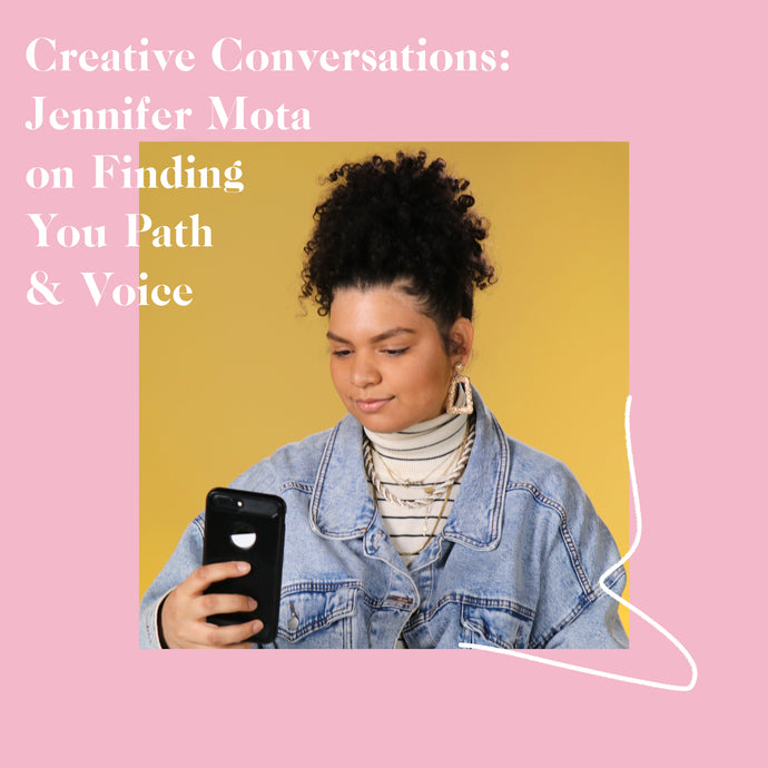 Jennifer Mota On Carving Your Own Path