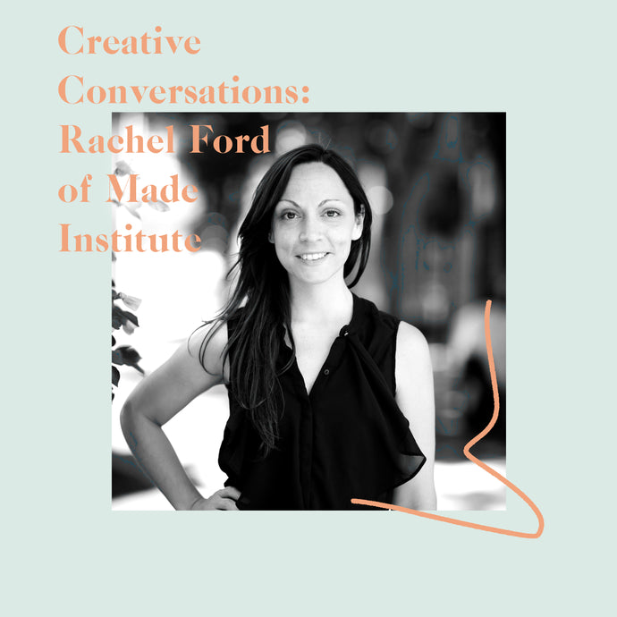 Podcast: Rachel Ford of Made Institute