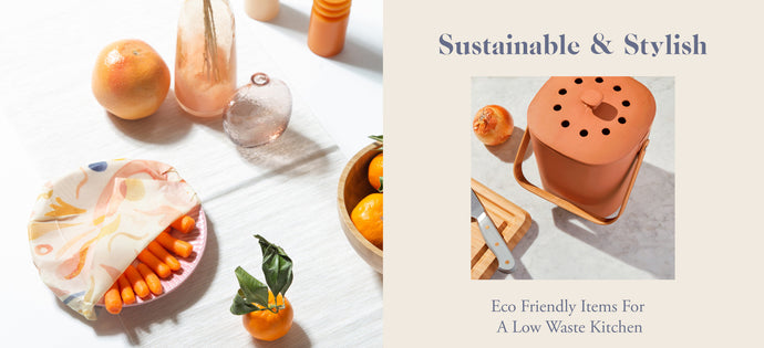 Sustainable + Stylish: Eco Friendly Items For A Low Waste Kitchen