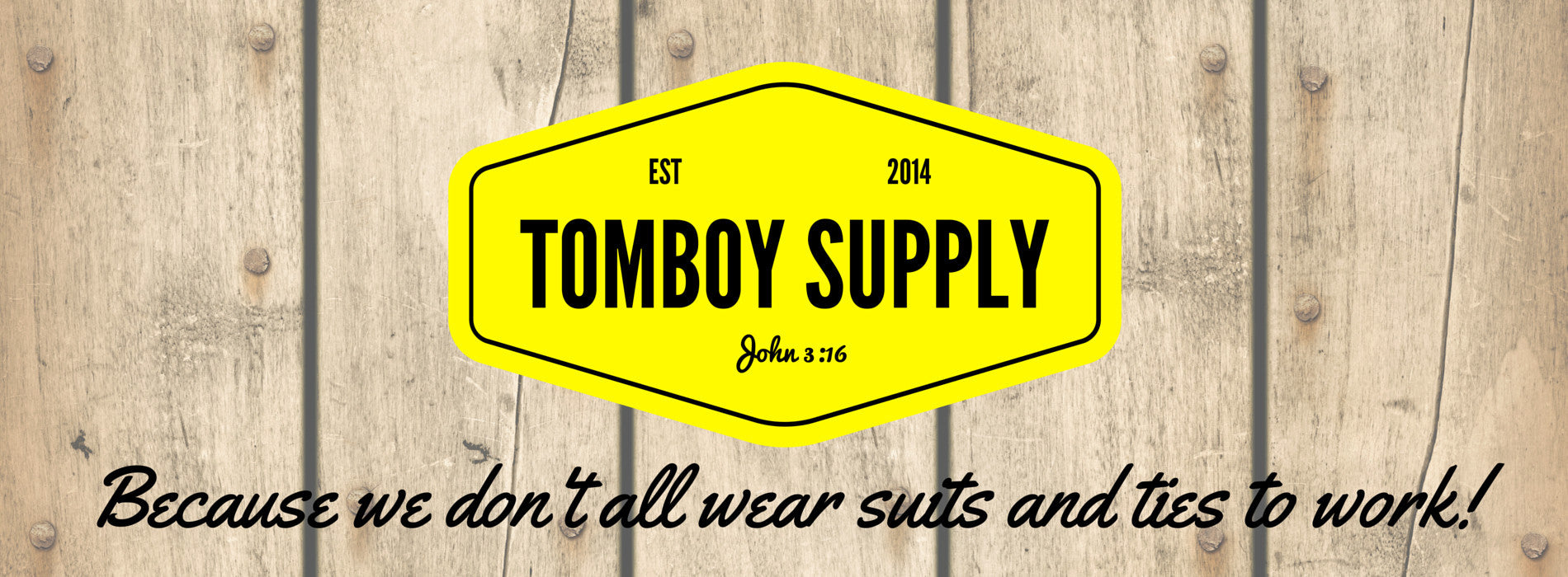 Tomboy Supply, because we don't all wear suits and ties to work