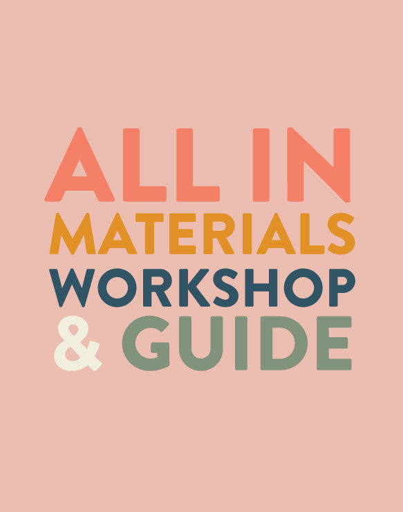 All in Materials Workshop & Guide