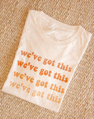 We've Got This Tee