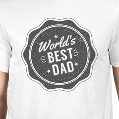 A World's Best Dad Men White Tee Shirt