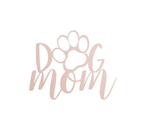 Yellow Bella Home & Garden 15 / Rose Gold Dog Mom Home Decor