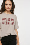 Project Social T Wine Is My Valentine Boyfriend Tee 2874-TG