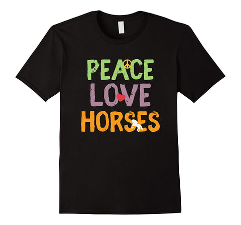 """Peace Love Horses"" T Shirt"