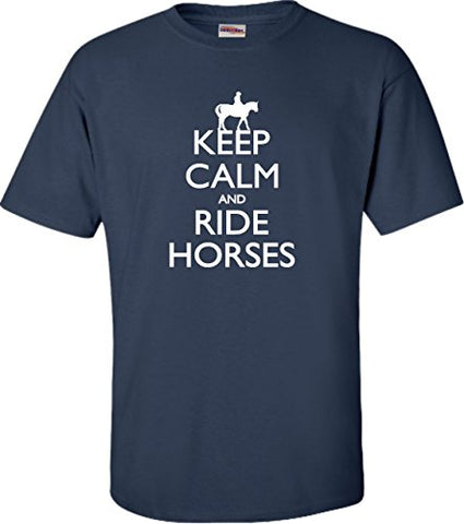 """Keep Calm And Ride Horses"" T Shirt"