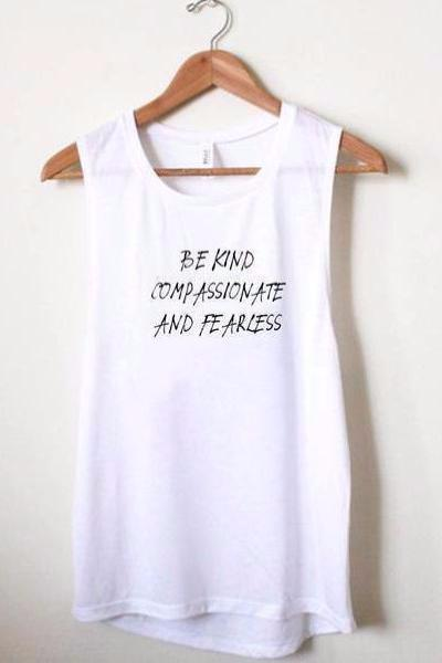 Wholesome Culture Be Kind, Compasionate and Fearless Muscle Tank - yApparel