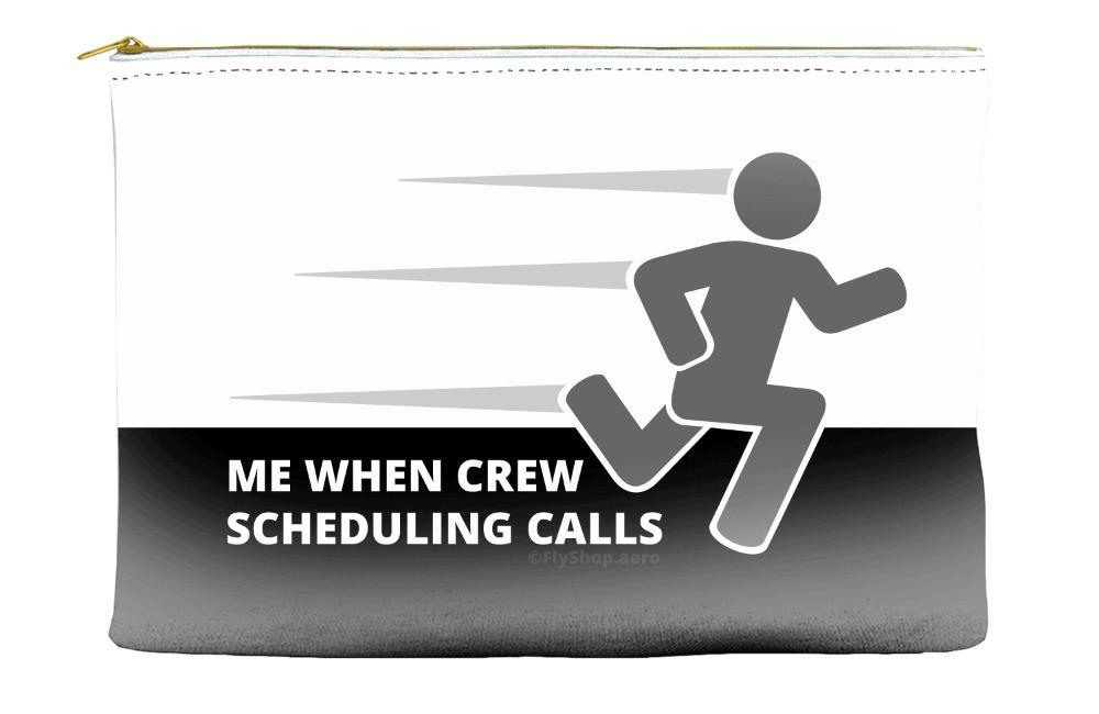 Me When Crew Scheduling Calls (Male) Pouch