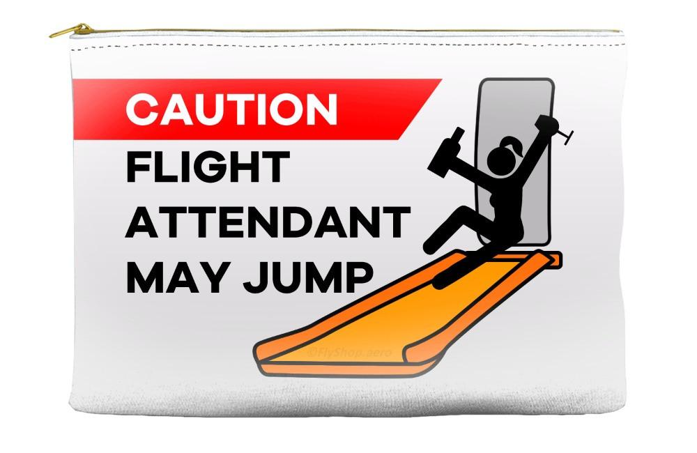 Caution Flight Attendant May Jump Pouch