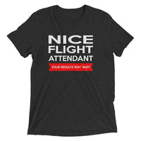 Nice Flight Attendant (Your Results May Vary) T-Shirt