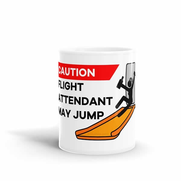 Caution Flight Attendant May Jump Mug