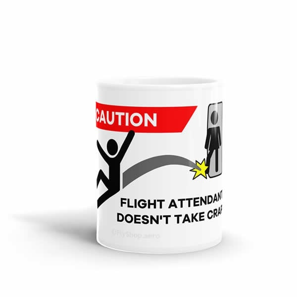 Caution Flight Attendant Doesn't Take Crap Mug