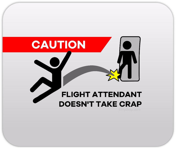 Caution Flight Attendant Doesn't Take Crap (Male) Mousepad
