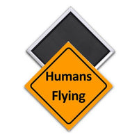 Caution Humans Flying Magnet